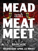 Mead And Meat Meet — April 22, 2015 at Barcade® in New York, NY