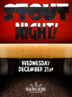 Stout Night — December 21, 2016 at Barcade® in New York, NY