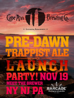 Cape Ann Brewing Pre-Dawn Trappist Ale Launch — November 19, 2015 at all Barcade® locations