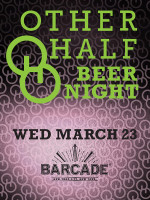 Other Half Brewing Night — March 23, 2016 at Barcade® in New York, New York