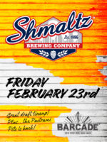 Shmaltz Brewing Co. Night — February, 23, 2018 at Barcade® in New York, NY